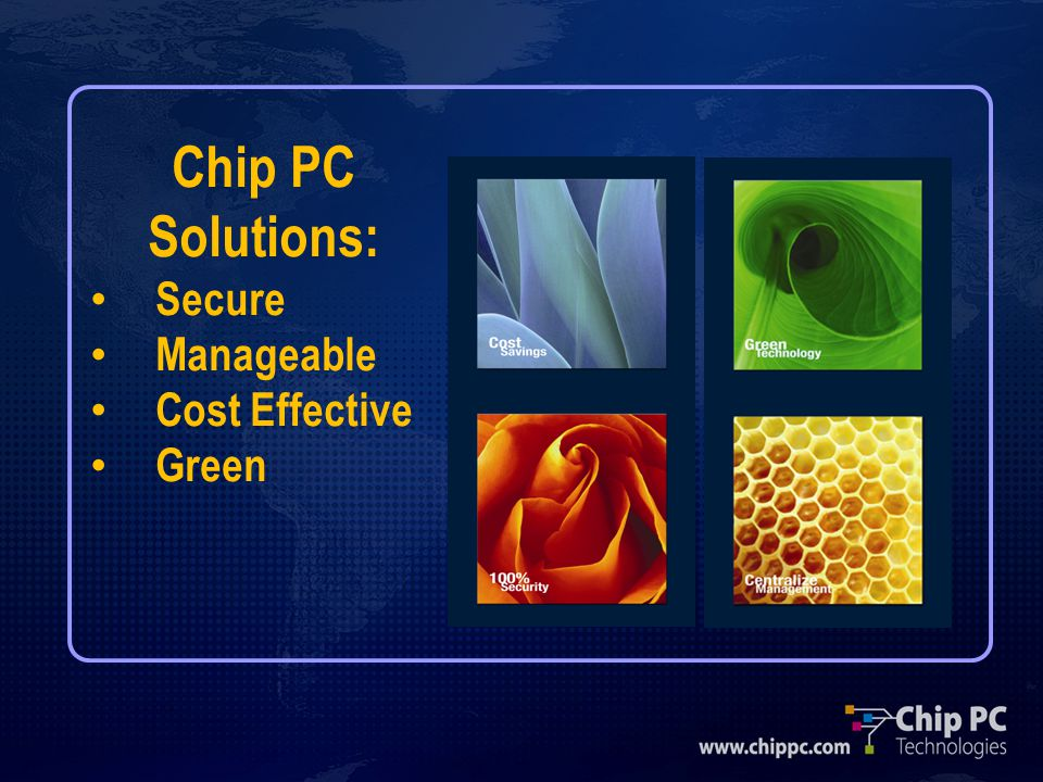 Chip PC Solutions: Secure Manageable Cost Effective Green