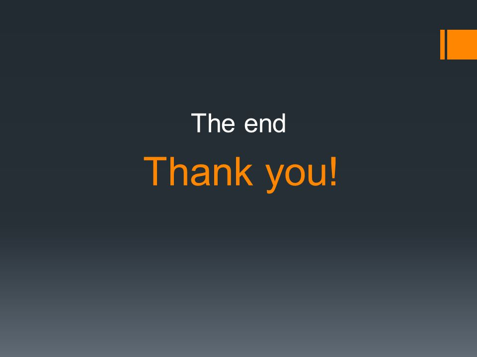 The end Thank you!