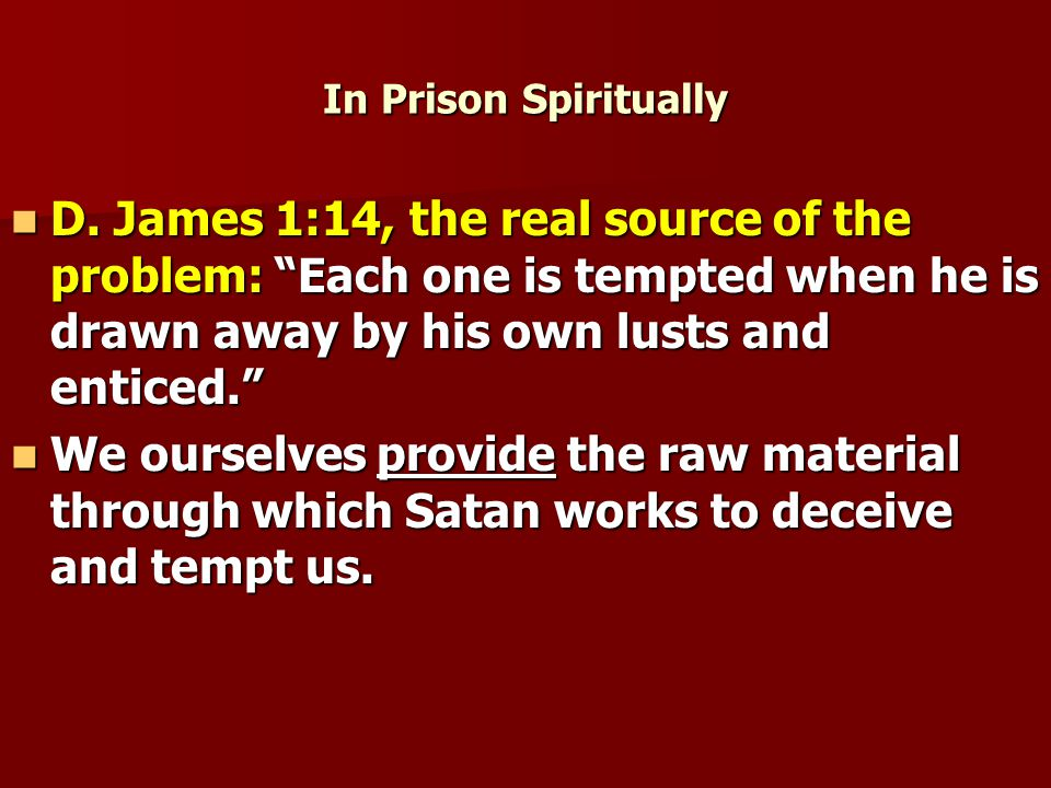 In Prison Spiritually D.
