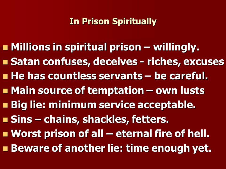 In Prison Spiritually Millions in spiritual prison – willingly.