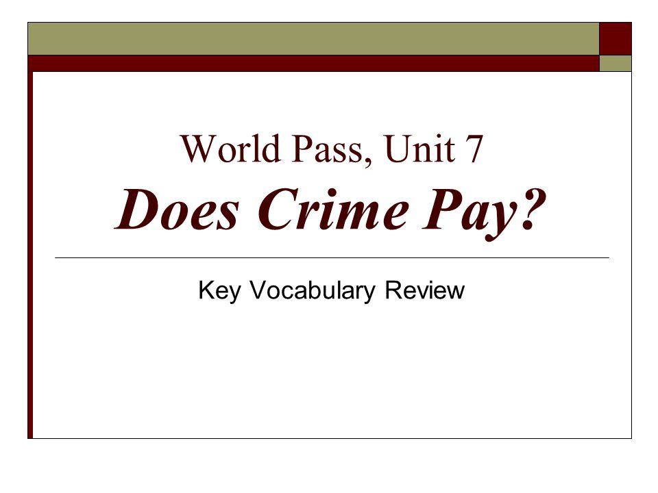 World Pass, Unit 7 Does Crime Pay? Key Vocabulary Review