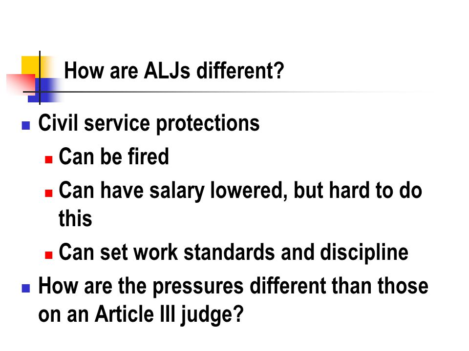 How are ALJs different.