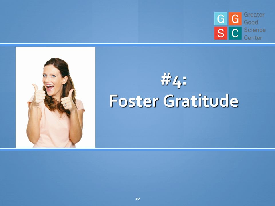 10 #4: Foster Gratitude