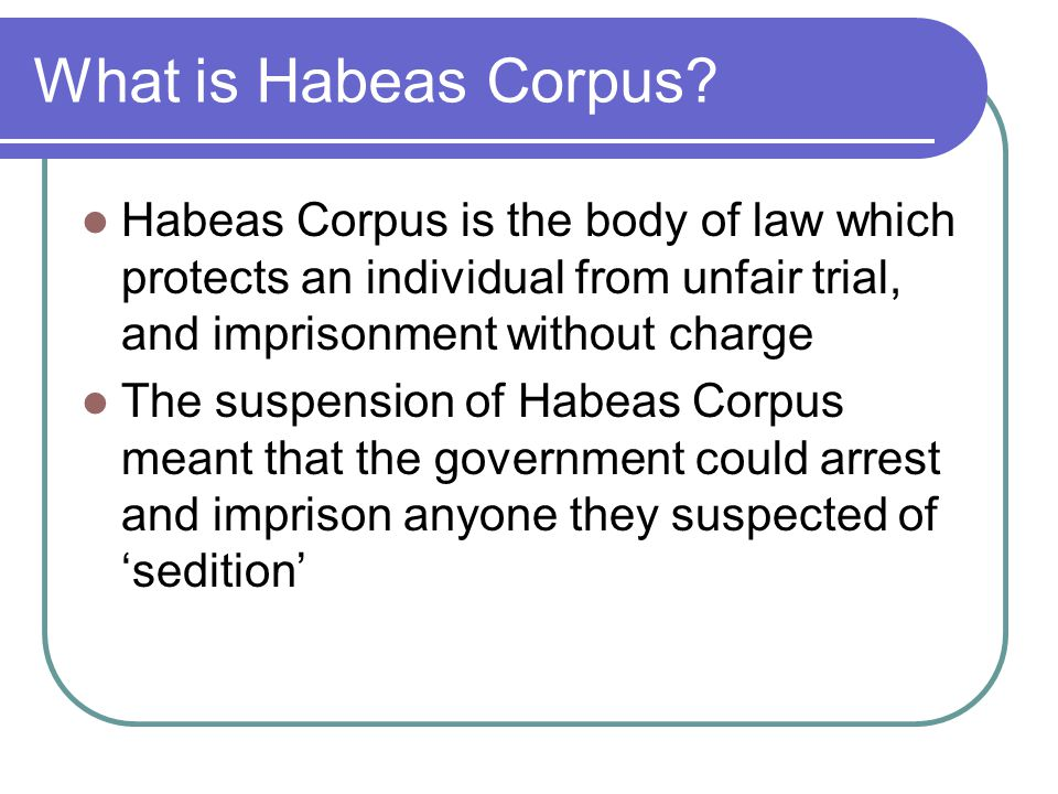 What is Habeas Corpus.