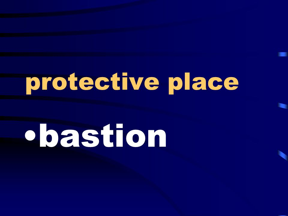 protective place bastion