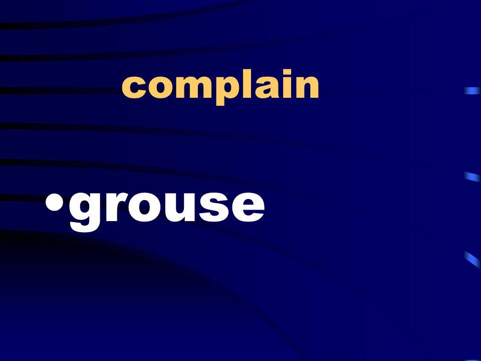 complain grouse