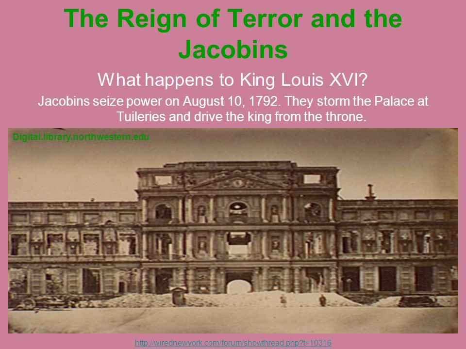 The Reign of Terror and the Jacobins What happens to King Louis XVI.