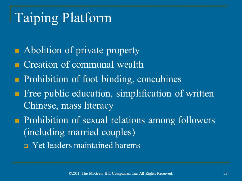 Taiping Platform Abolition of private property Creation of communal wealth Prohibition of foot binding, concubines Free public education, simplificati
