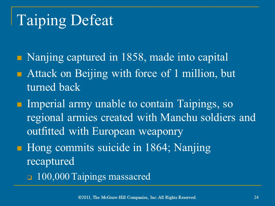 Taiping Defeat Nanjing captured in 1858, made into capital Attack on Beijing with force of 1 million, but turned back Imperial army unable to contain