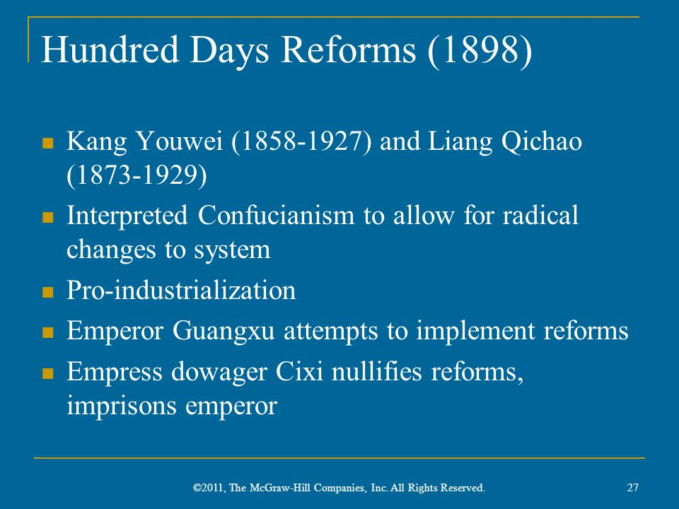 Hundred Days Reforms (1898) Kang Youwei (1858-1927) and Liang Qichao (1873-1929) Interpreted Confucianism to allow for radical changes to system Pro-i