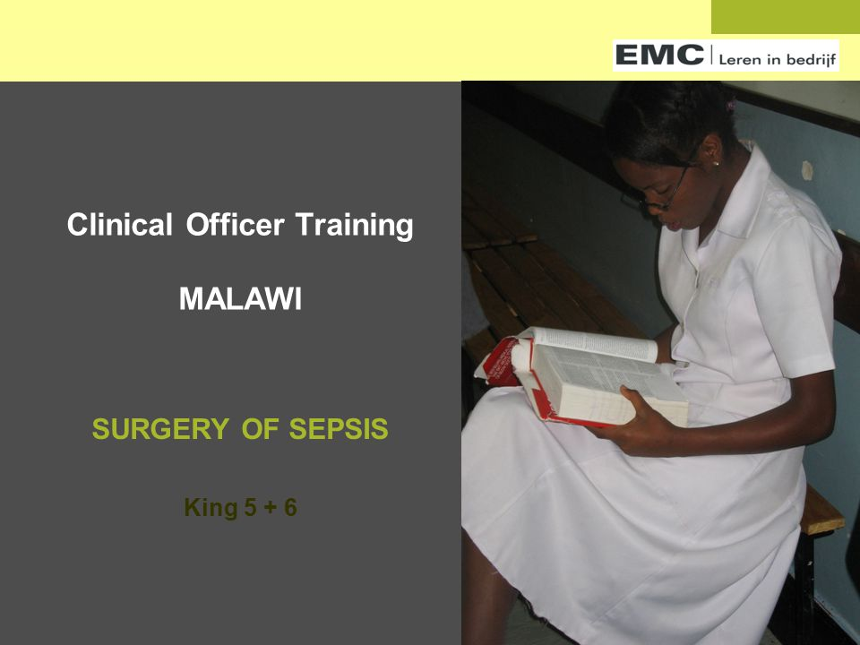 Clinical Officer Training MALAWI SURGERY OF SEPSIS King 5 + 6