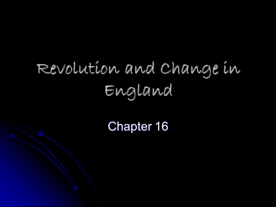 Revolution and Change in England Chapter 16