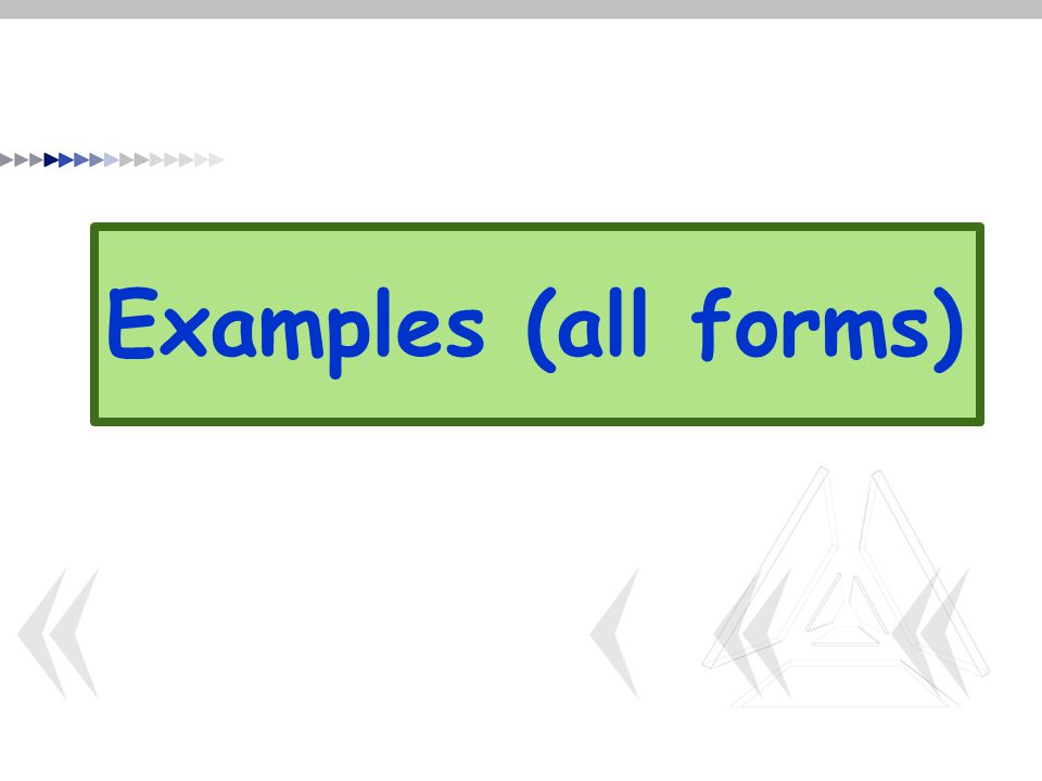 Examples (all forms)