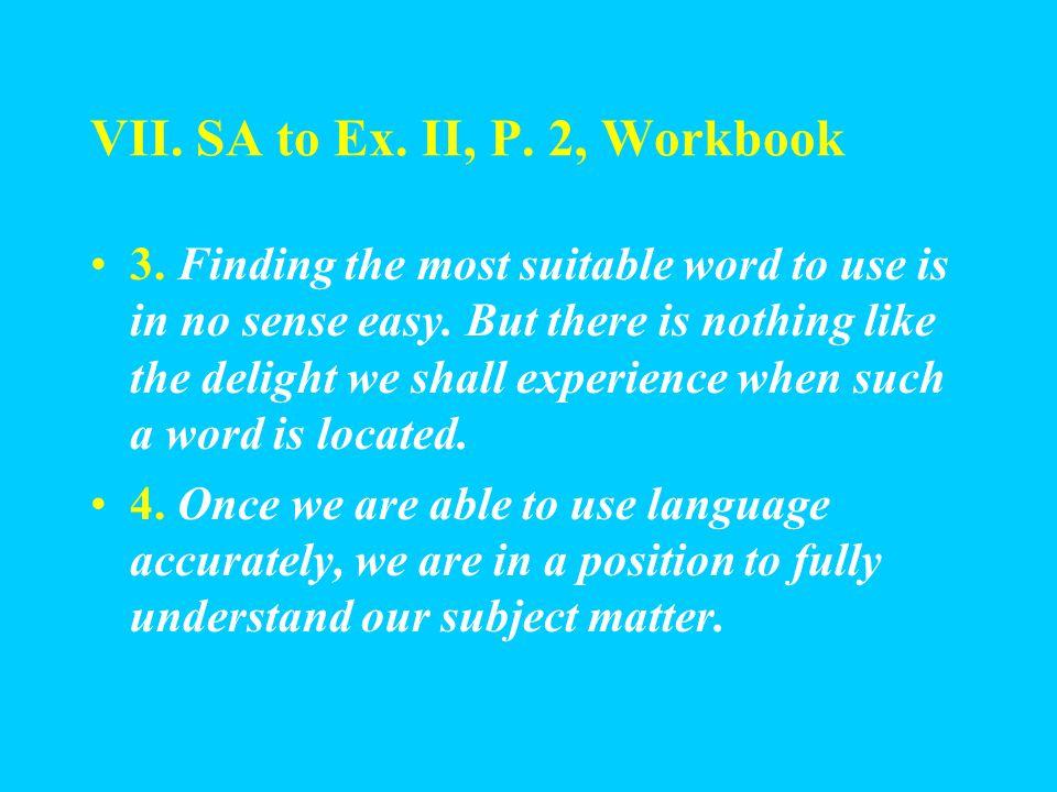 VII. SA to Ex. II, P. 2, Workbook 2.
