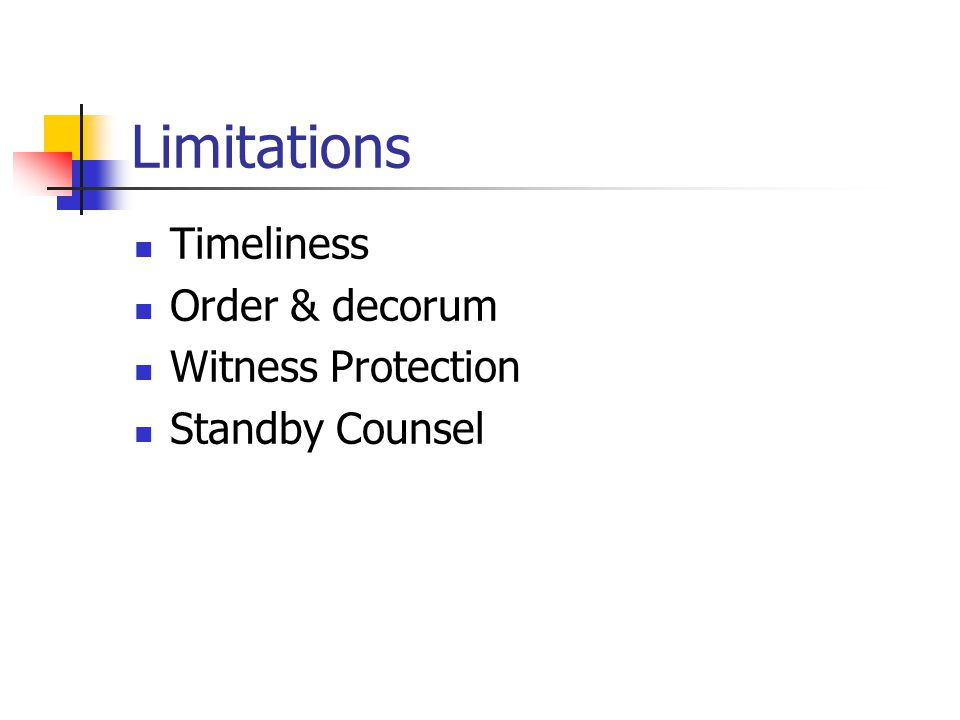 Limitations Timeliness Order & decorum Witness Protection Standby Counsel