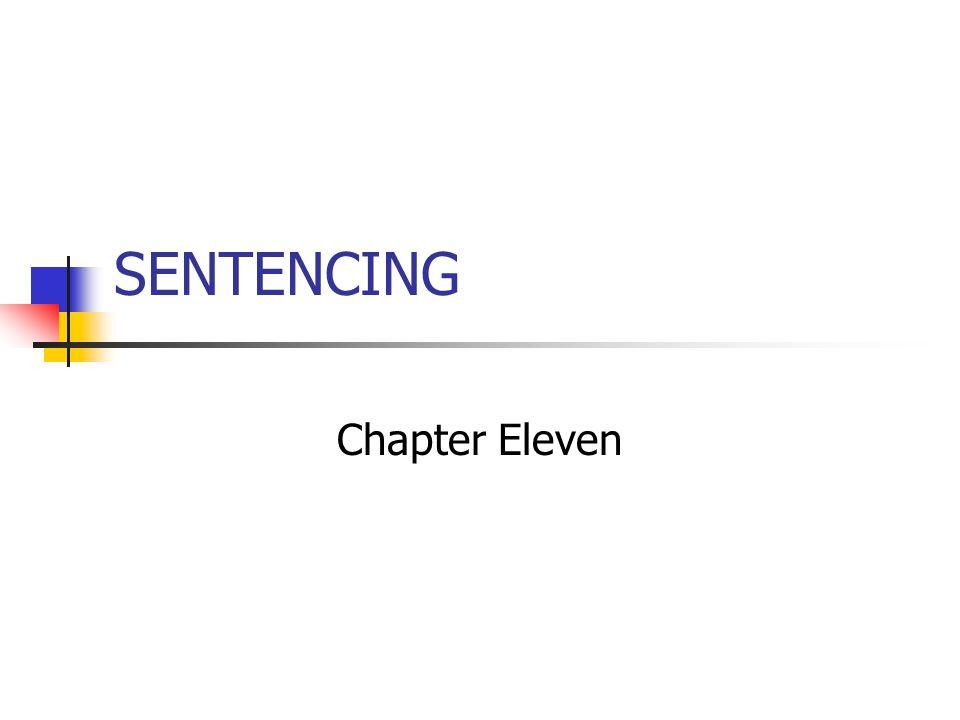 SENTENCING Chapter Eleven