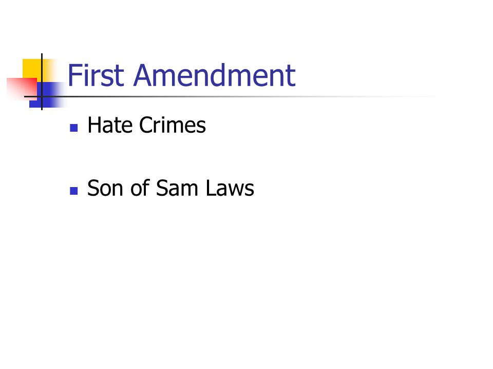 First Amendment Hate Crimes Son of Sam Laws