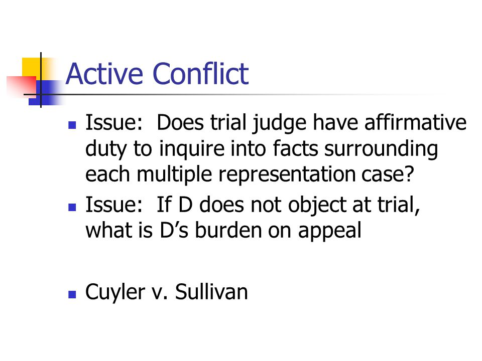 Active Conflict Issue: Does trial judge have affirmative duty to inquire into facts surrounding each multiple representation case.