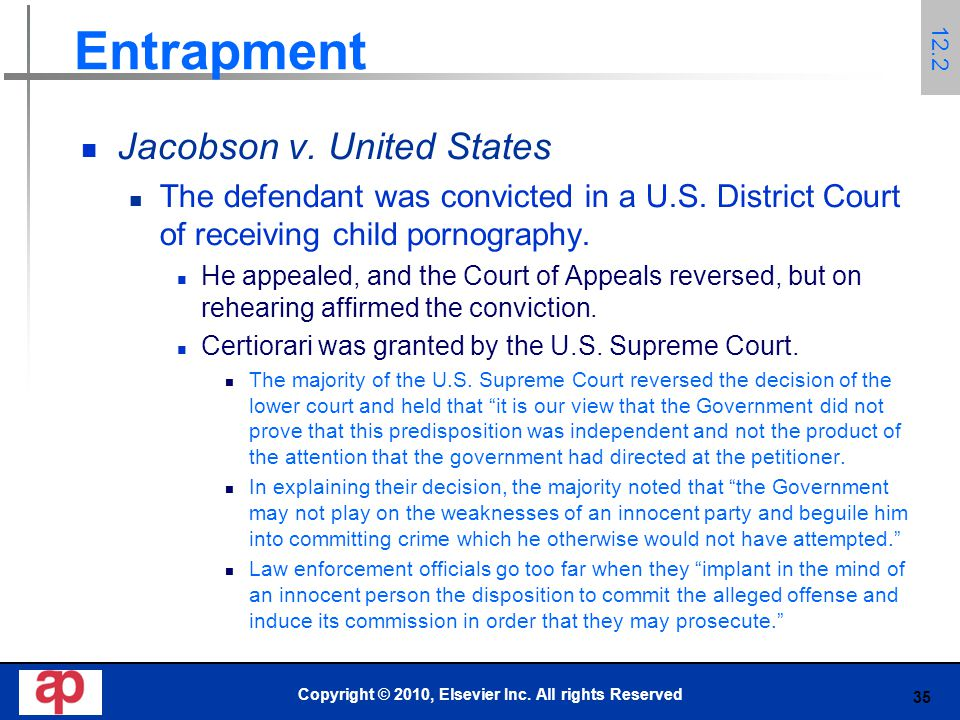 35 Entrapment Jacobson v. United States The defendant was convicted in a U.S.