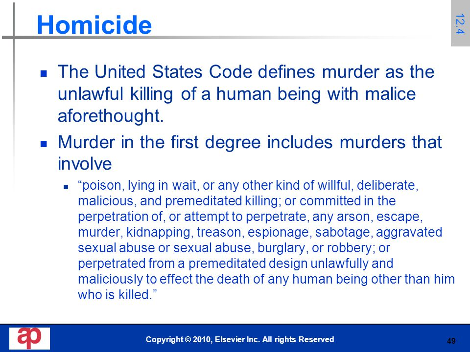 49 Homicide The United States Code defines murder as the unlawful killing of a human being with malice aforethought.