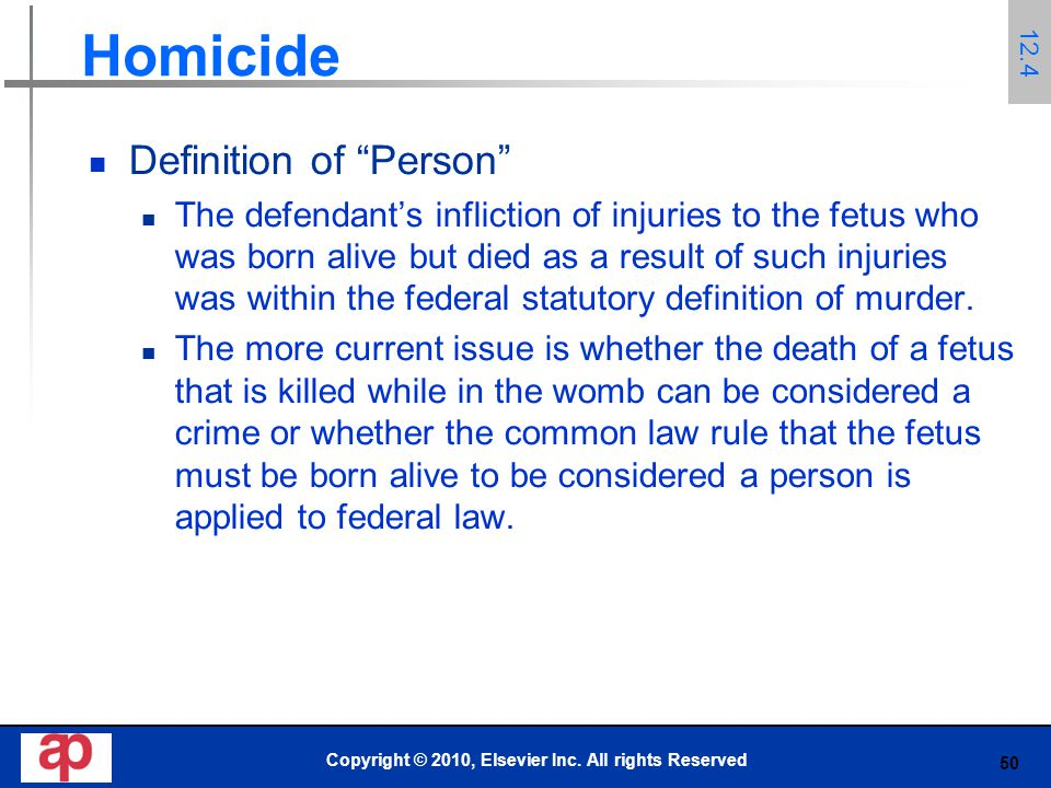 50 Homicide Definition of Person The defendant's infliction of injuries to the fetus who was born alive but died as a result of such injuries was within the federal statutory definition of murder.