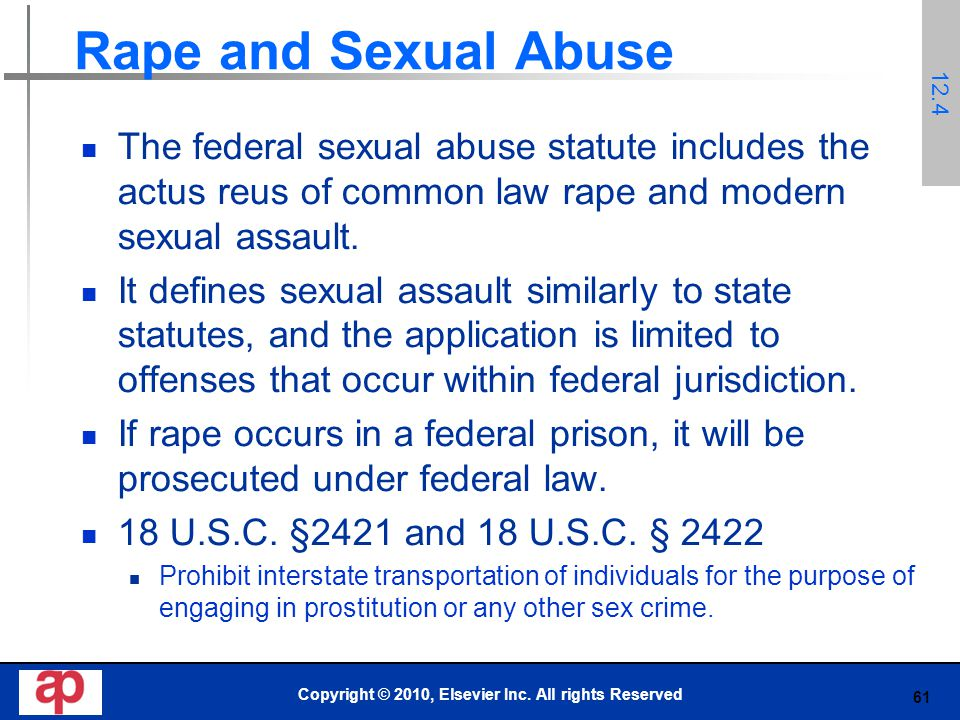 61 Rape and Sexual Abuse The federal sexual abuse statute includes the actus reus of common law rape and modern sexual assault.
