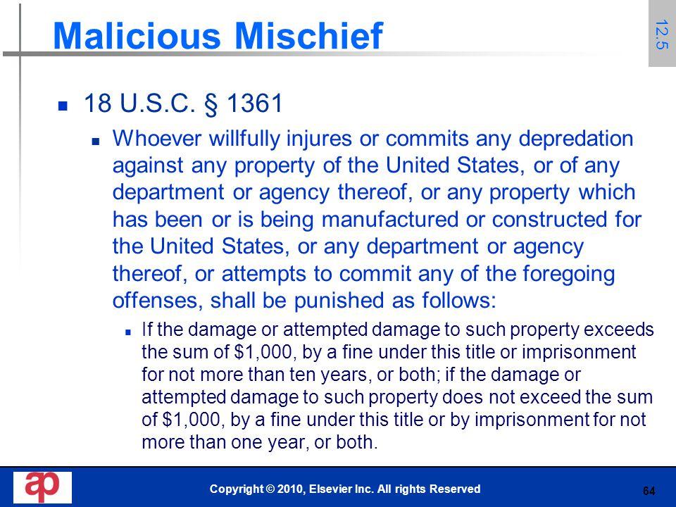64 Malicious Mischief 18 U.S.C.