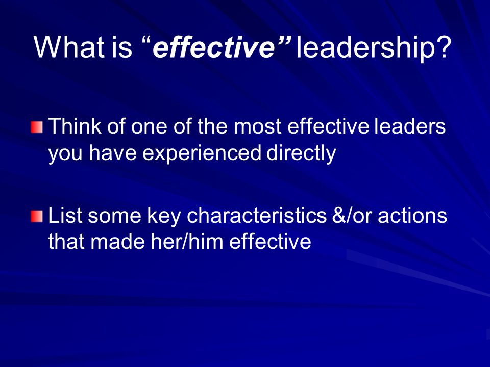 What is effective leadership.