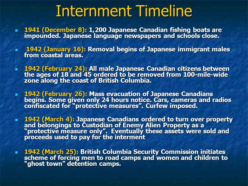 Internment Timeline 1941 (December 8): 1,200 Japanese Canadian fishing boats are impounded.