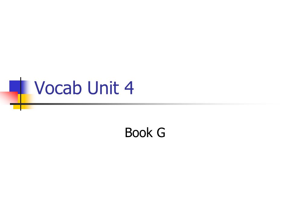 Vocab Unit 4 Book G