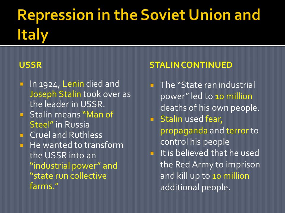 USSR  In 1924, Lenin died and Joseph Stalin took over as the leader in USSR.