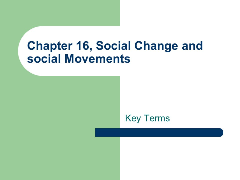 Chapter 16, Social Change and social Movements Key Terms