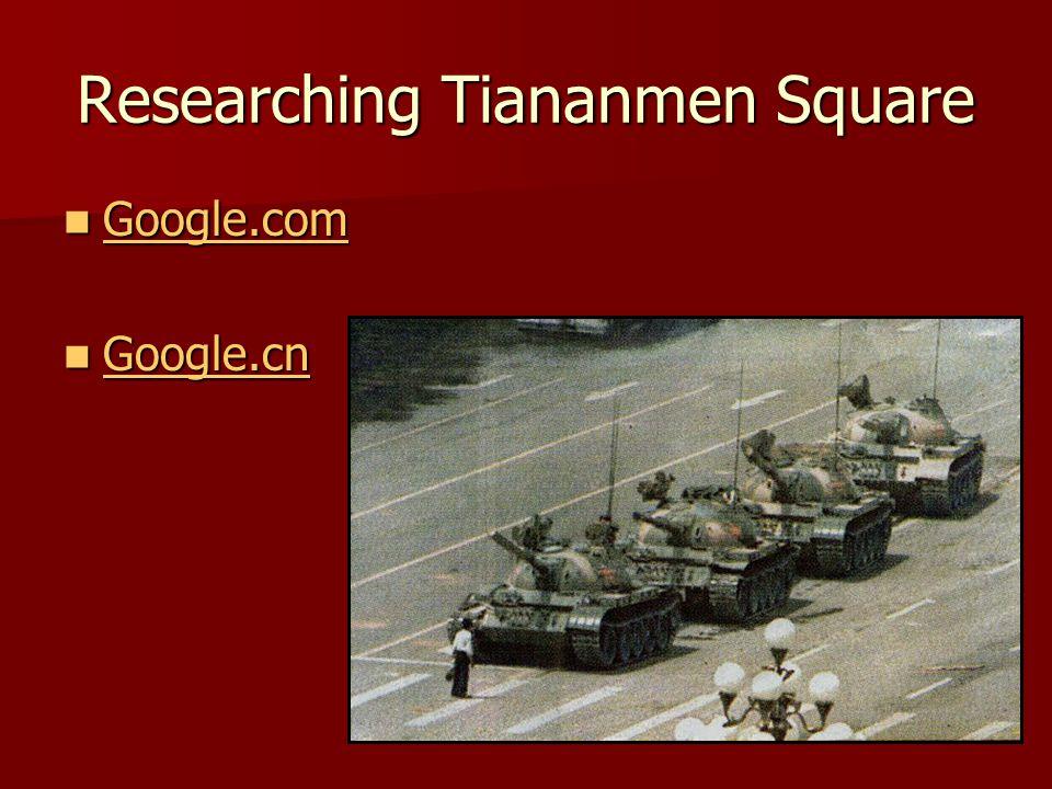 Researching Tiananmen Square Google.com Google.com Google.com Google.cn Google.cn Google.cn