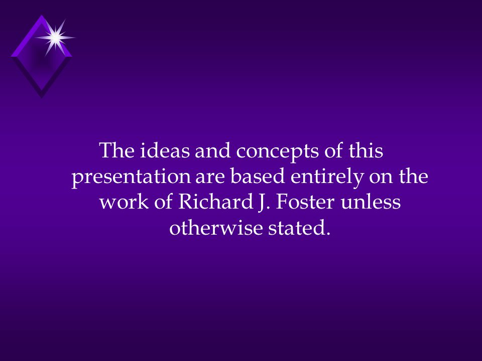 The ideas and concepts of this presentation are based entirely on the work of Richard J.