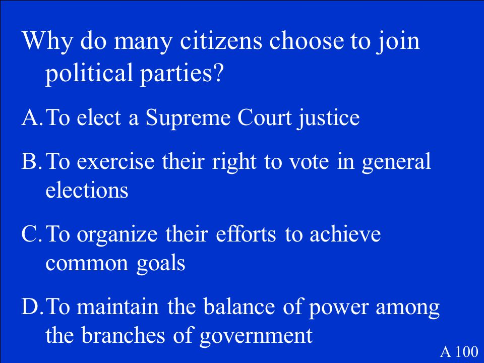 Why do many citizens choose to join political parties.