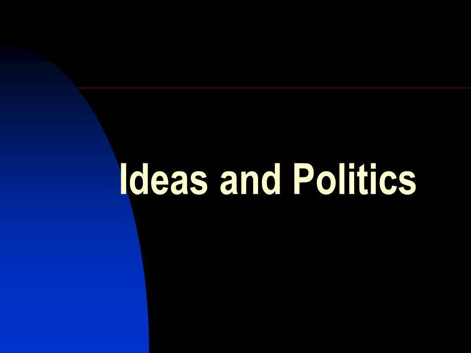 Ideas and Politics