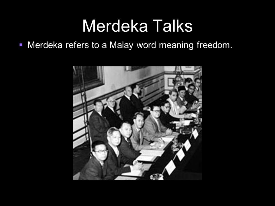 Merdeka Talks  Merdeka refers to a Malay word meaning freedom.
