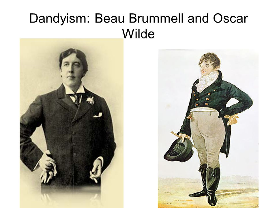 Dandyism: Beau Brummell and Oscar Wilde