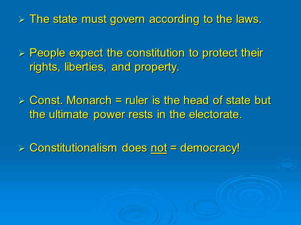  The state must govern according to the laws.
