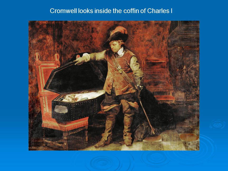 Cromwell looks inside the coffin of Charles I