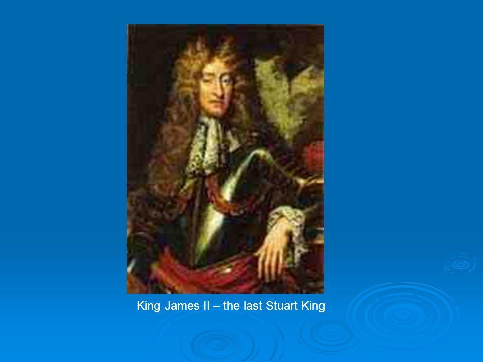 King James II – the last Stuart King