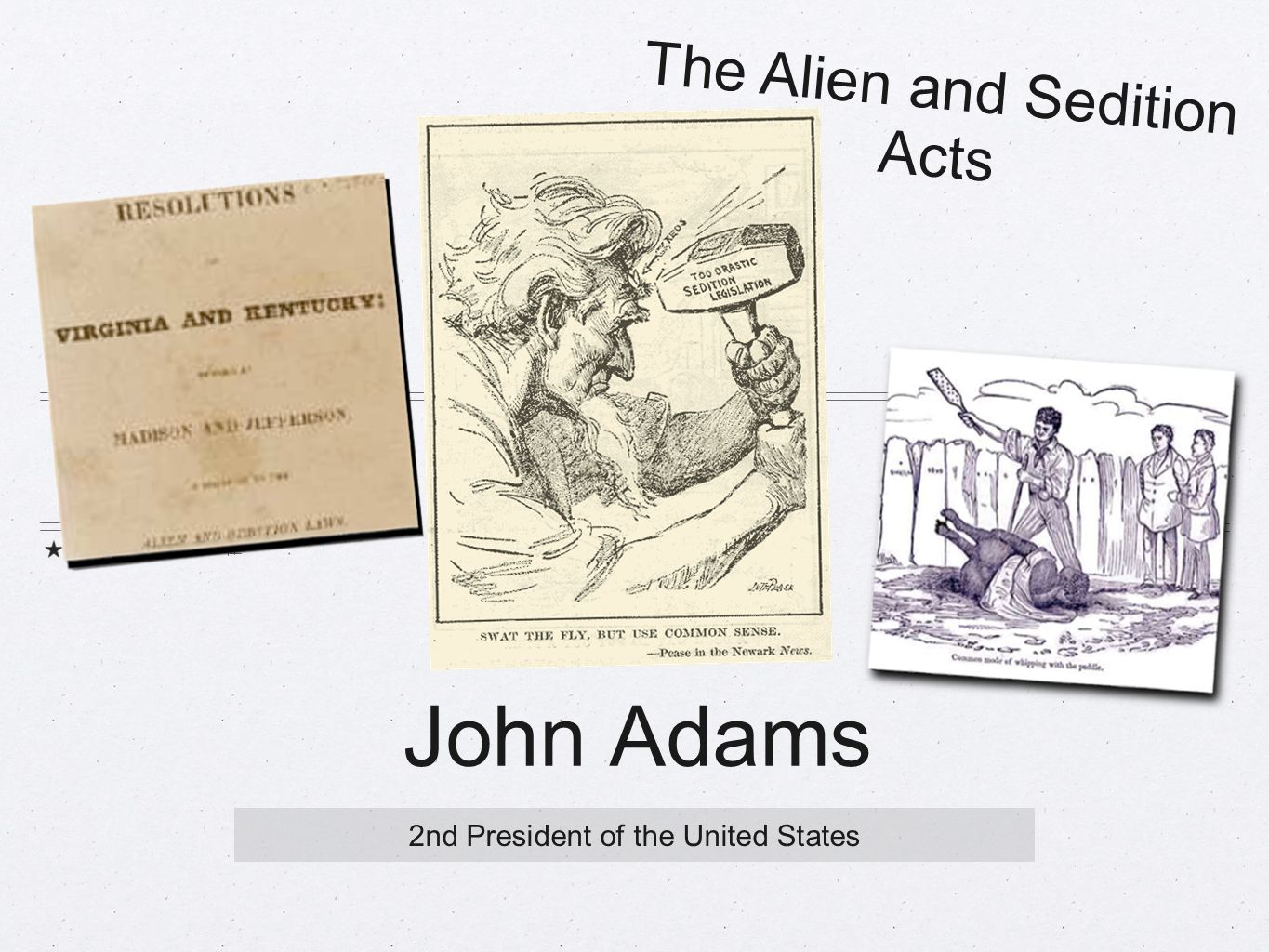 John Adams 2nd President of the United States The Alien and Sedition Acts
