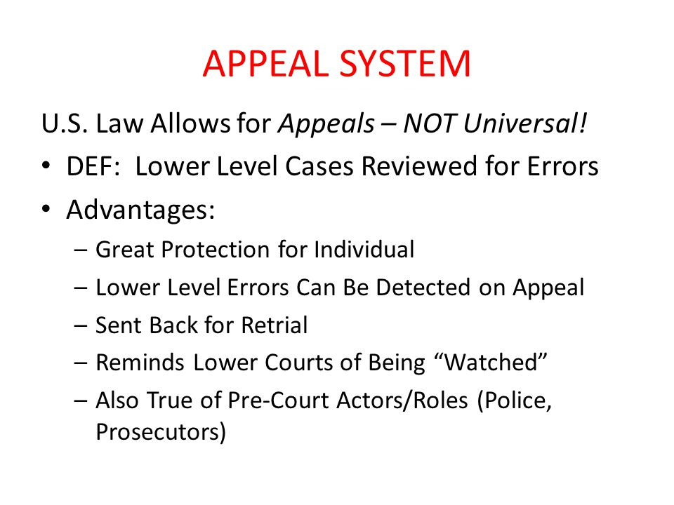 APPEAL SYSTEM U.S. Law Allows for Appeals – NOT Universal.