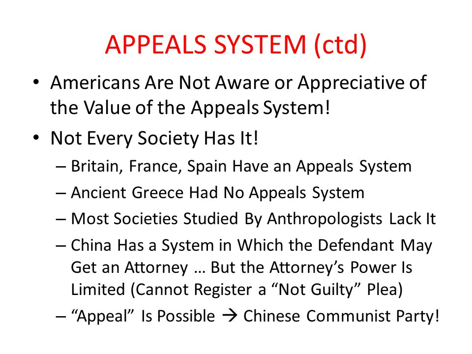 APPEALS SYSTEM (ctd) Americans Are Not Aware or Appreciative of the Value of the Appeals System.