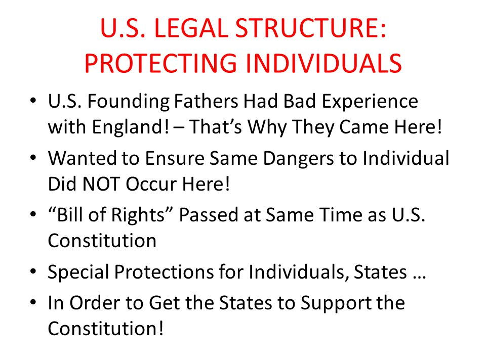 U.S. LEGAL STRUCTURE: PROTECTING INDIVIDUALS U.S.