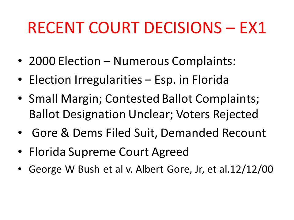 RECENT COURT DECISIONS – EX1 2000 Election – Numerous Complaints: Election Irregularities – Esp.