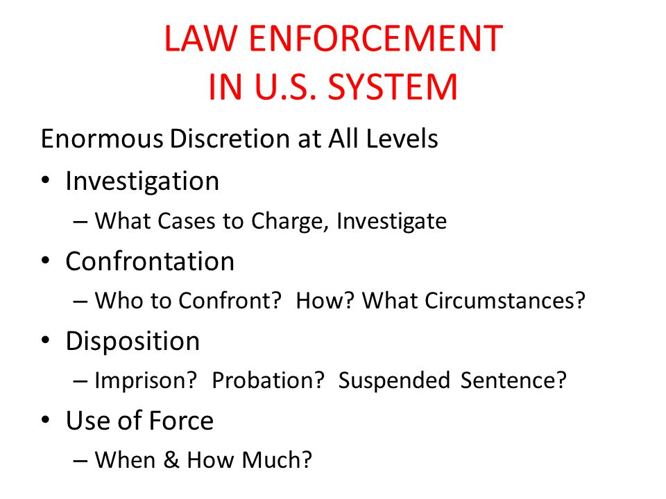 LAW ENFORCEMENT IN U.S.