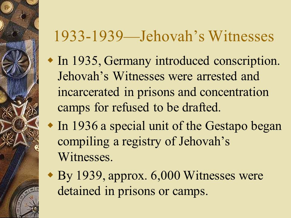 1933-1939—Jehovah's Witnesses  In 1935, Germany introduced conscription.