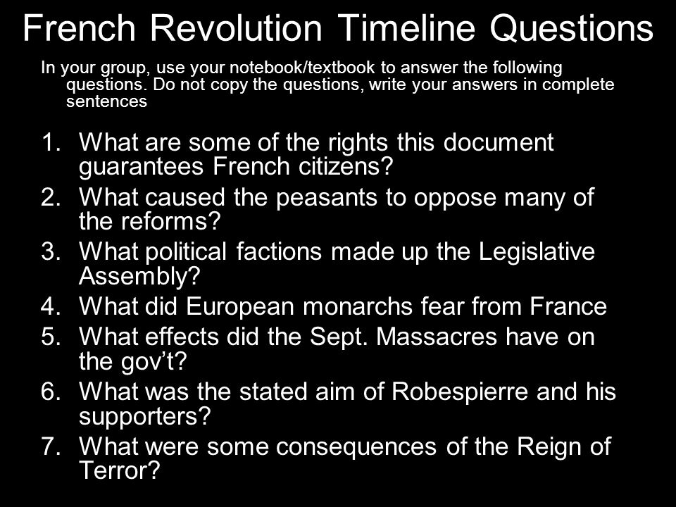 French Revolution Timeline Questions In your group, use your notebook/textbook to answer the following questions.