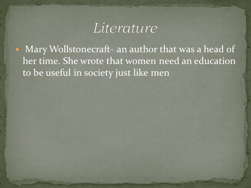 Mary Wollstonecraft- an author that was a head of her time.